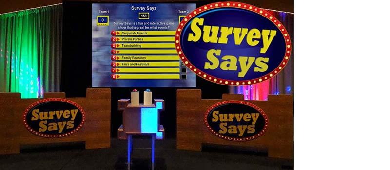 Survey Says-popular team play game show for any event